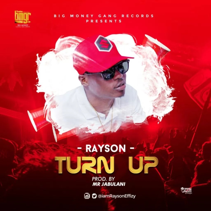 Rayson – Turn Up (Prod. By Mr Jabulani)