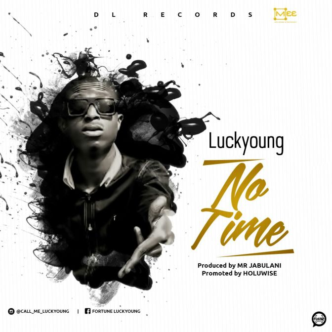 MUSIC: LUCKYOUNG – NO TIME