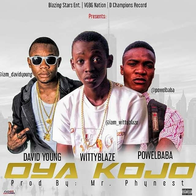 MUSIC:Wittyblaze ft david young x powel – kojo