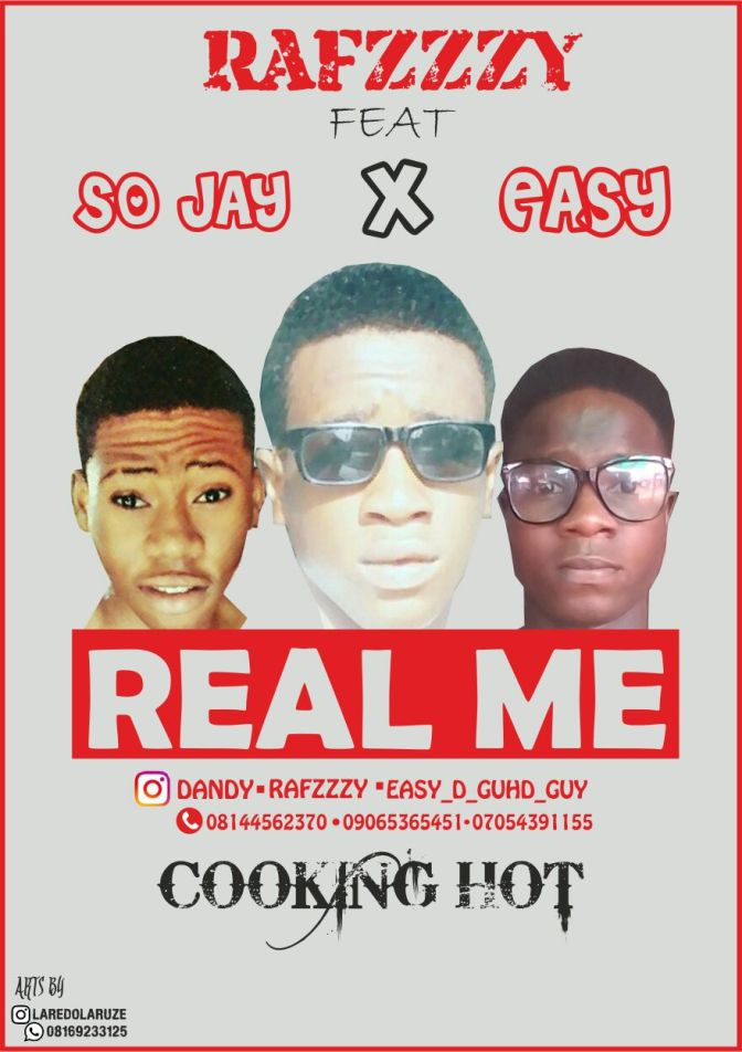 MUSIC: Real Me by rafzzy ft so_jay and easy