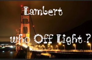 Music: Who off light? -Lambart